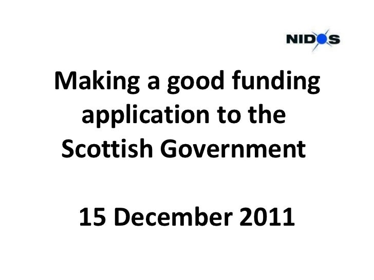 Making a good funding application to the  Scottish Government  15 December 2011