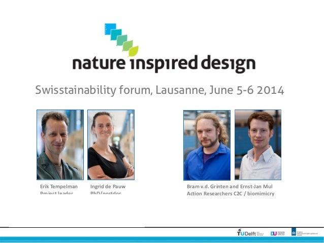 Swisstainability forum, Lausanne, June 5-6 2014 Ingrid de Pauw PhD/postdoc Bram v.d. Grinten and Ernst-Jan Mul Action Rese...