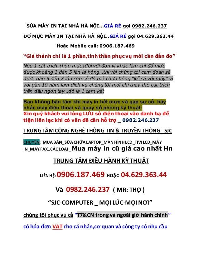 SỬA MÁY IN TẠI NHÀ HÀ NỘI…GIÁ RẺ gọi 0982.246.237 ĐỔ MỰC MÁY IN TẠI NHÀ HÀ NỘI..GIÁ RẺ gọi 04.629.363.44 Hoặc Mobile call:...