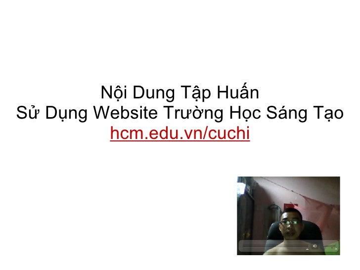 Nội Dung Tập Huấn Sử Dụng Website Trường Học Sáng Tạo hcm.edu.vn/cuchi