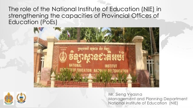 The role of the National Institute of Education (NIE) in strengthening the capacities of Provincial Offices of Education (...