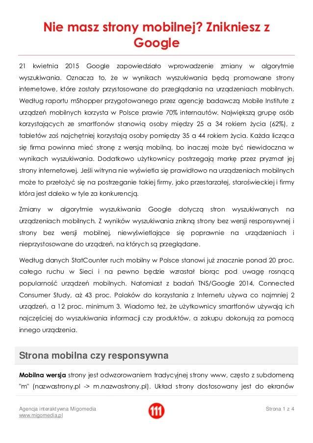 Agencja interaktywna Migomedia www.migomedia.pl Strona 1 z 4 Nie masz strony mobilnej? Znikniesz z Google 21 kwietnia 2015...
