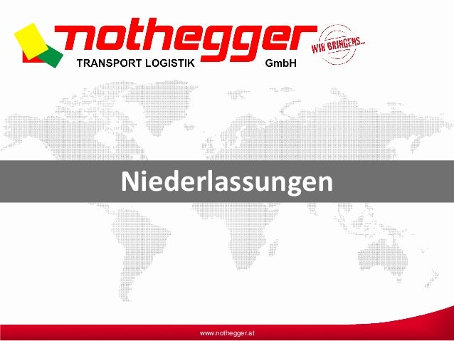 www.nothegger.at Niederlassungen