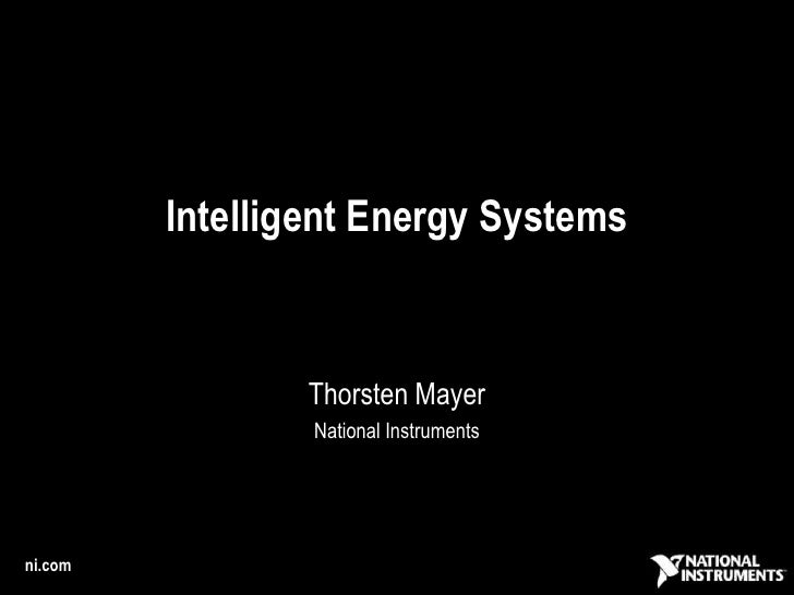Intelligent Energy Systems<br />Thorsten Mayer<br />National Instruments<br />