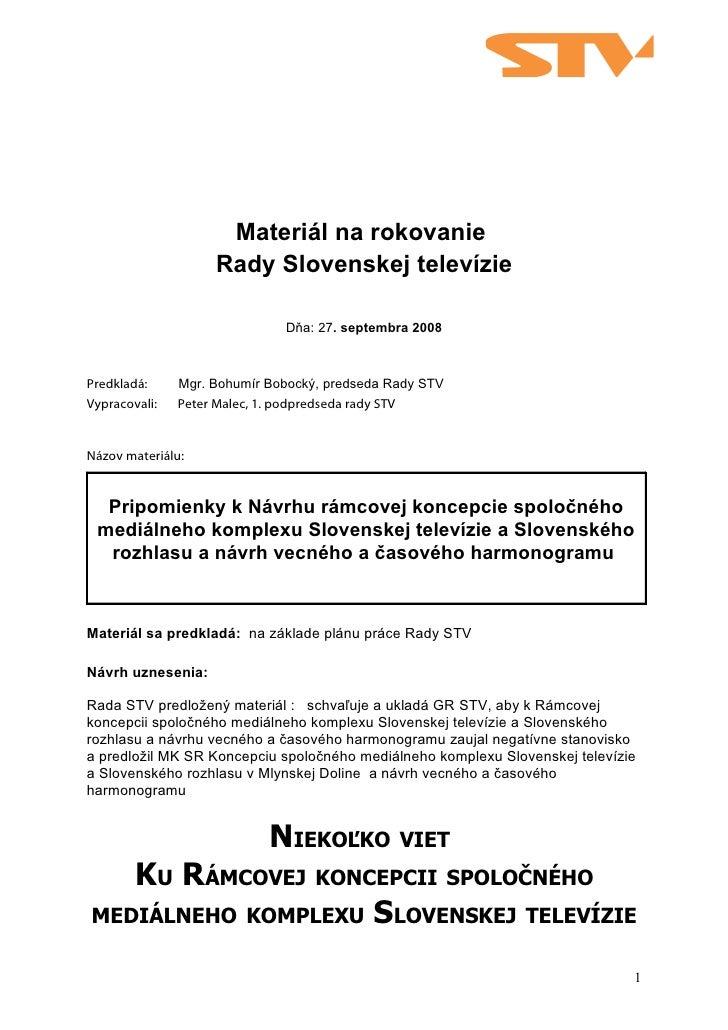 Materiál na rokovanie                     Rady Slovenskej televízie                                Dňa: 27. septembra 2008...