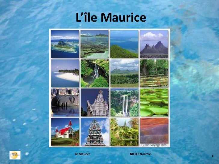 L'île MauriceIle Maurice   NIELES Noémie                              1