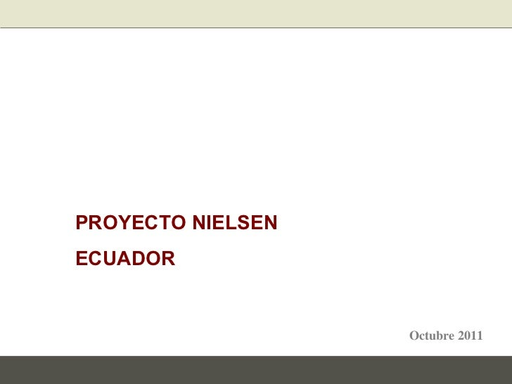 PROYECTO NIELSEN  ECUADOR Octubre 2011