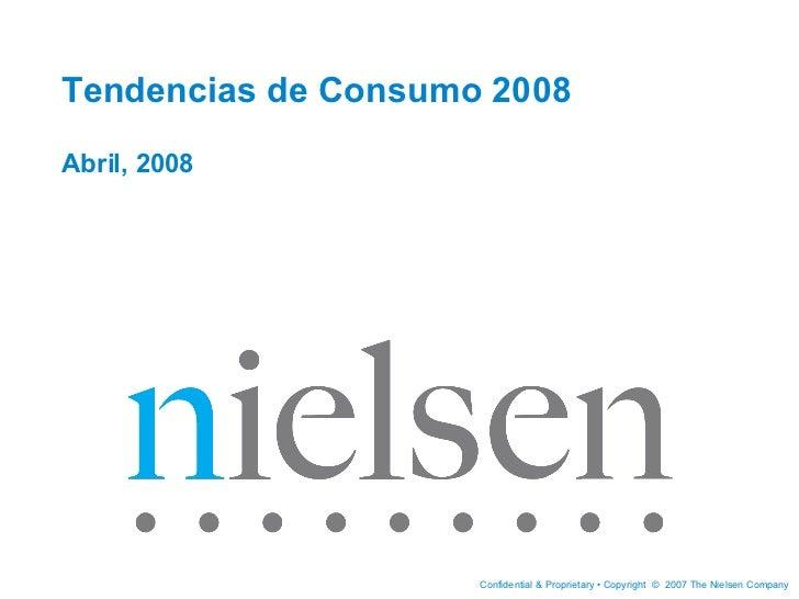 Tendencias de Consumo 2008 Abril, 2008