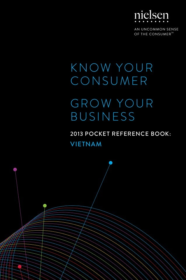 KNOW YOUR CONSUMER GROW YOUR BUSINESS 2013 POCKET REFERENCE BOOK: VIETNAM
