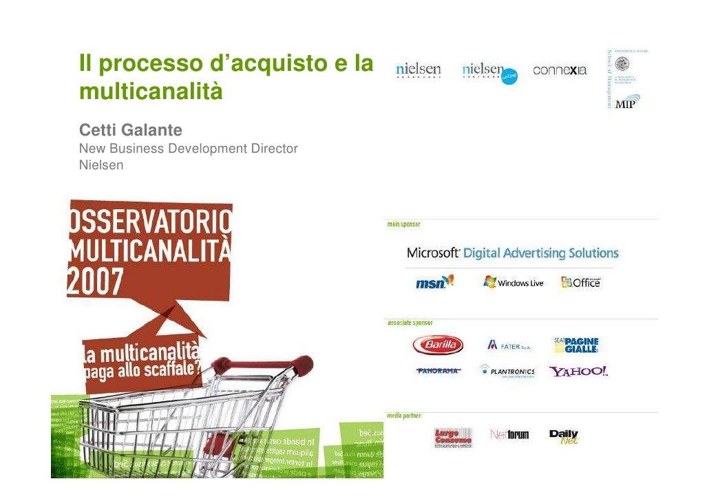 Il processo d'acquisto e la multicanalità Cetti Galante New Business Development Director Nielsen       Confidential & Pro...
