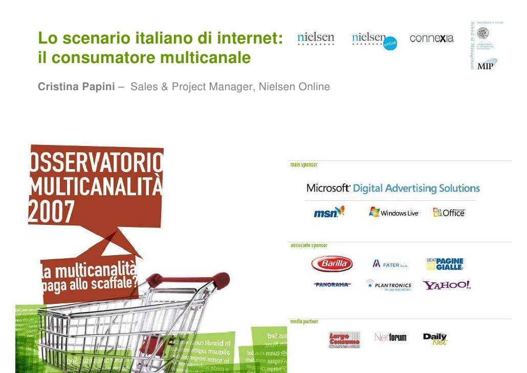 Lo scenario italiano di internet: il consumatore multicanale Cristina Papini – Sales & Project Manager, Nielsen Online
