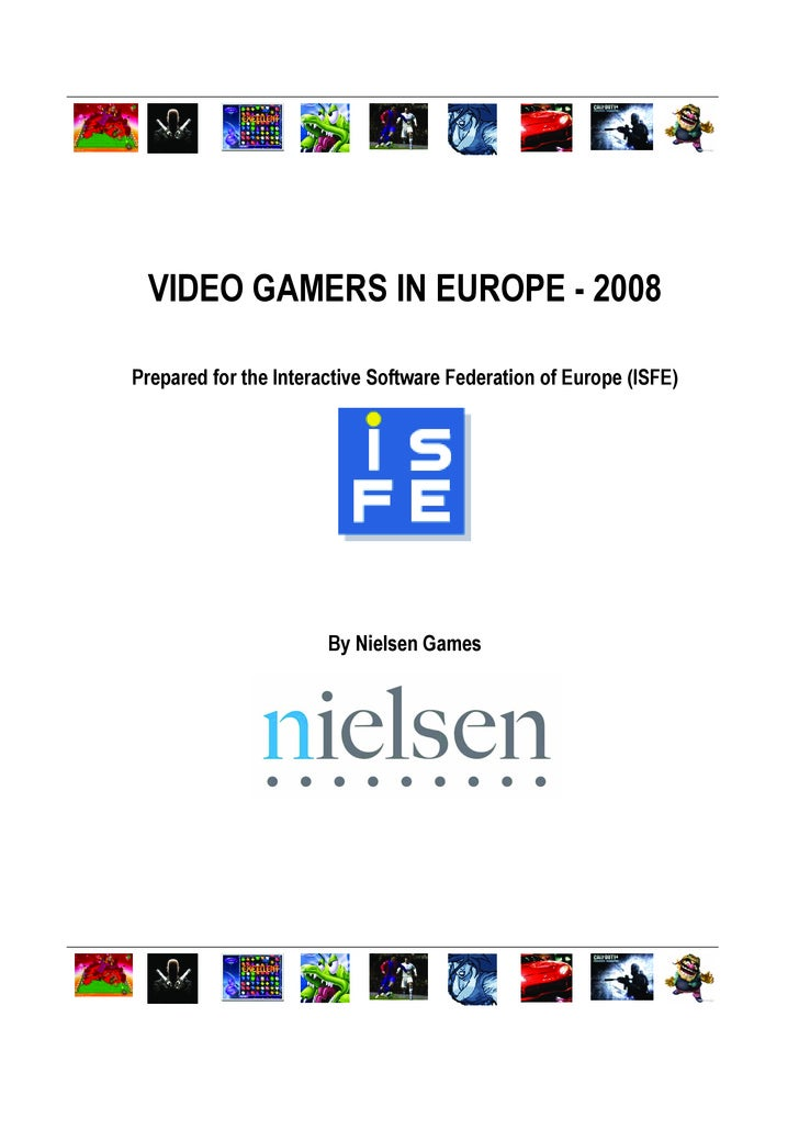 VIDEO GAMERS IN EUROPE - 2008  Prepared for the Interactive Software Federation of Europe (ISFE)                          ...