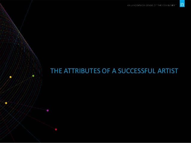 THE ATTRIBUTES OF A SUCCESSFUL ARTIST