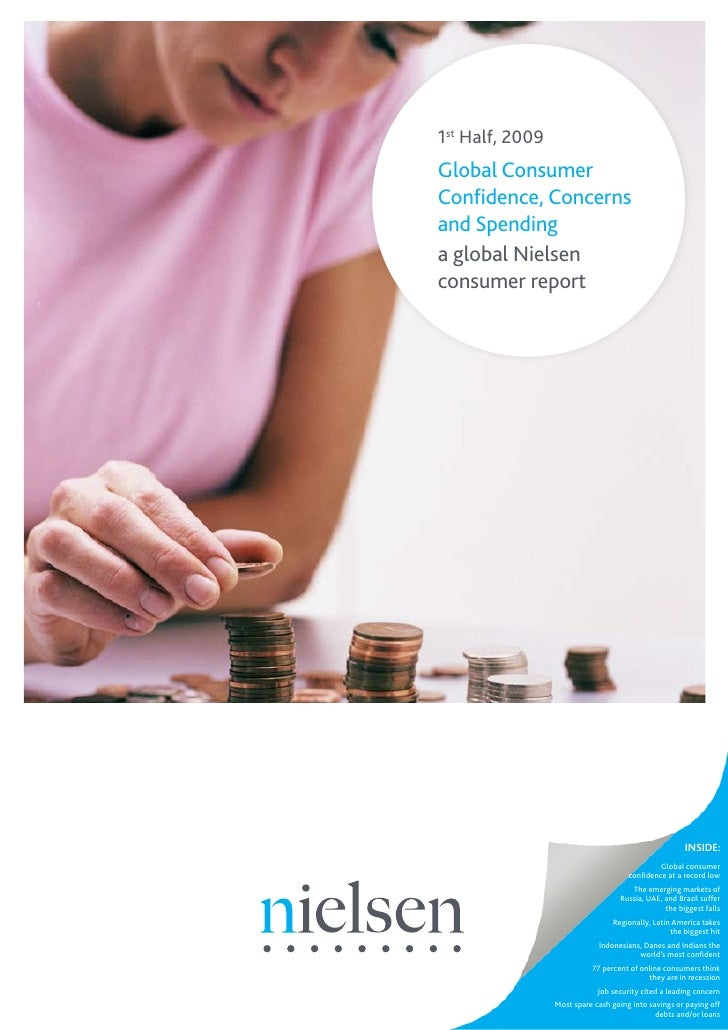 1st Half, 2009 Global Consumer Confidence, Concerns and Spending a global Nielsen consumer report                         ...