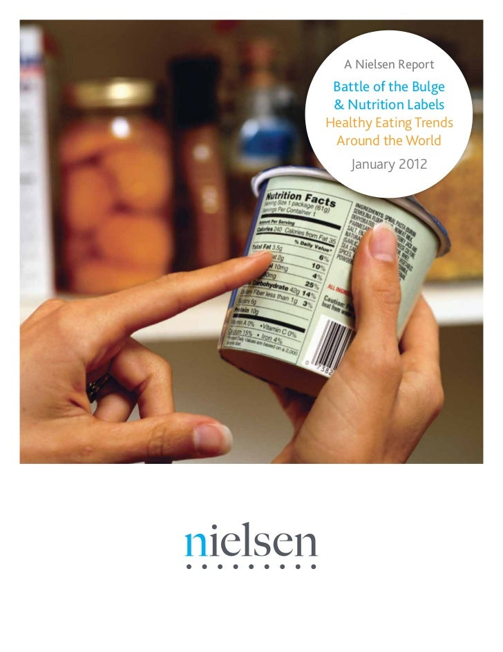 A Nielsen Report Battle of the Bulge & Nutrition LabelsHealthy Eating Trends Around the World    January 2012