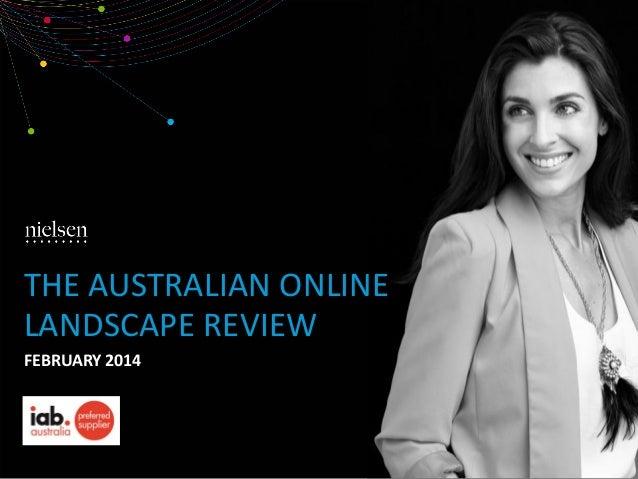 THE AUSTRALIAN ONLINE LANDSCAPE REVIEW FEBRUARY 2014