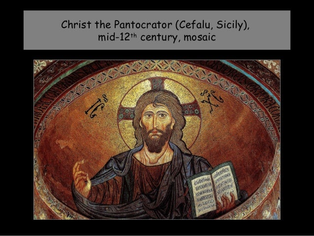 Christ the Pantocrator (Cefalu, Sicily),        mid-12th century, mosaic