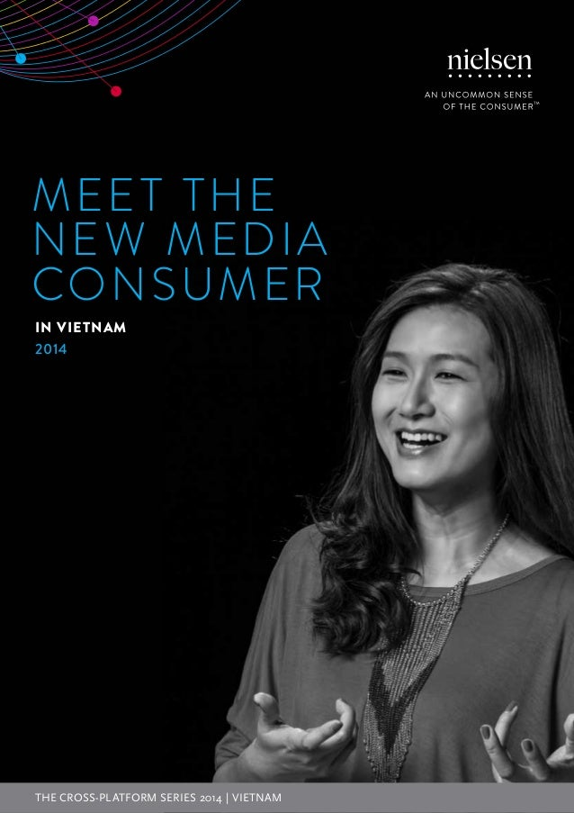 MEET THE NEW MEDIA CONSUMER IN VIETNAM 2014 THE CROSS-PLATFORM SERIES 2014 | VIETNAM