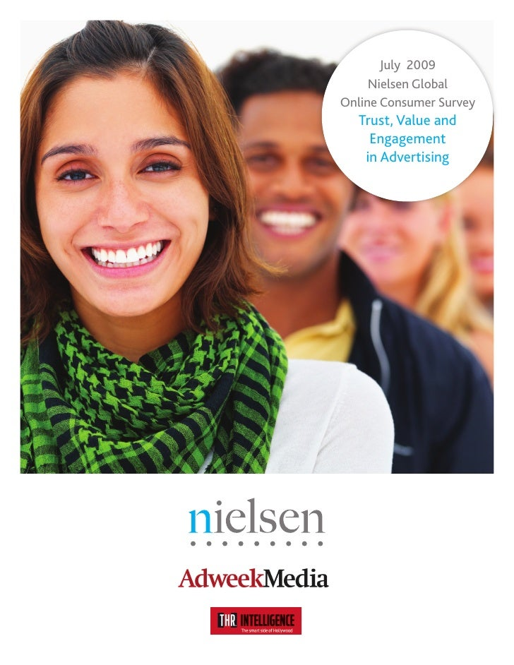 July 2009      Nielsen Global Online Consumer Survey    Trust, Value and      Engagement     in Advertising