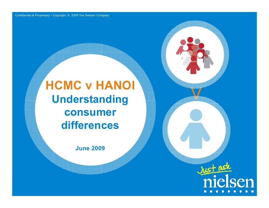 Confidential & Proprietary • Copyright © 2009 The Nielsen Company                         HCMC v HANOI                    ...