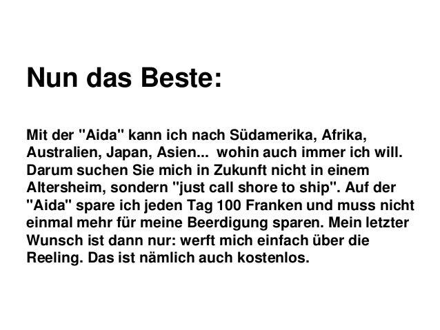 """Nun das Beste: Mit der """"Aida"""" kann ich nach Südamerika, Afrika, Australien, Japan, Asien... wohin auch immer ich will. Dar..."""