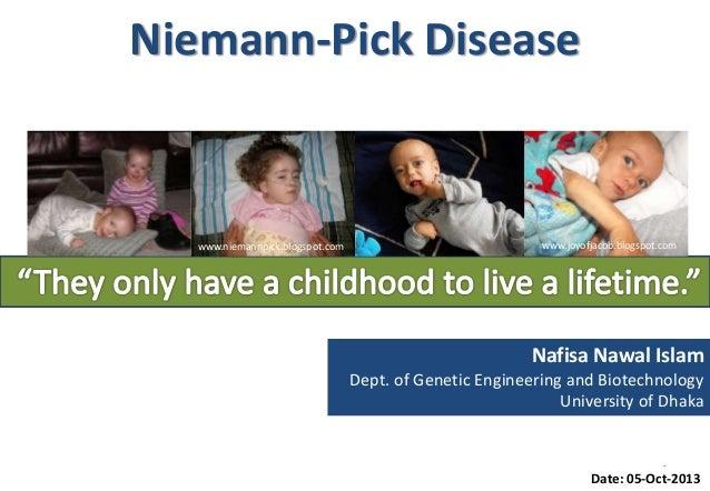 Nafisa Nawal Islam Dept. of Genetic Engineering and Biotechnology University of Dhaka Niemann-Pick Disease 1 Date: 05-Oct-...