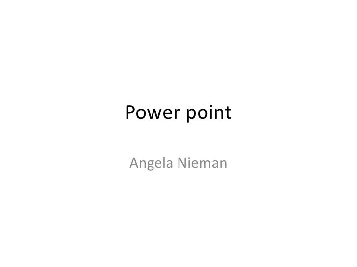 Power point  Angela Nieman