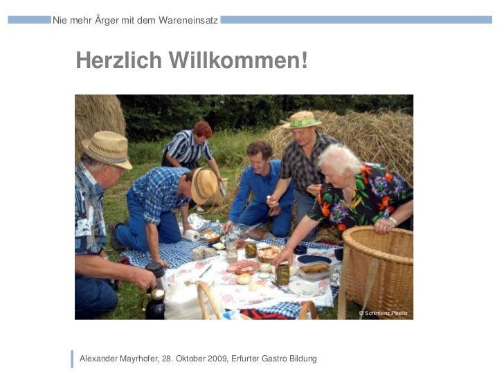 Nie mehr Ärger mit dem Wareneinsatz <br />Herzlich Willkommen!<br />© SchimenzPixelio<br />Alexander Mayrhofer, 28. Oktobe...