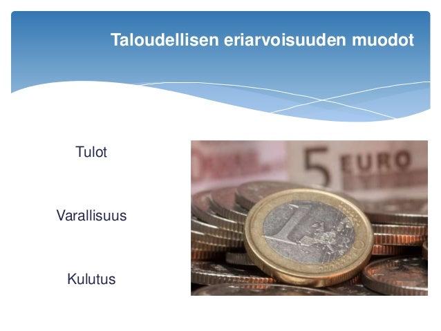 Tulot Varallisuus Kulutus Taloudellisen eriarvoisuuden muodot