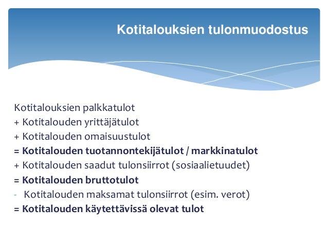 Kotitalouksien palkkatulot + Kotitalouden yrittäjätulot + Kotitalouden omaisuustulot = Kotitalouden tuotannontekijätulot /...