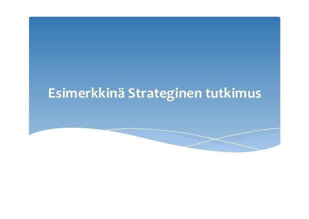 EsimerkkinäStrateginentutkimus