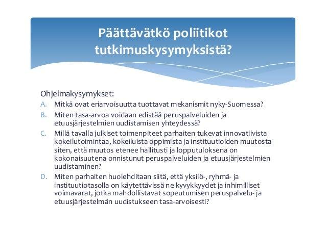 Ohjelmakysymykset: A. Mitkäovateriarvoisuuttatuottavatmekanismitnyky-Suomessa? B. Mitentasa-arvoavoidaanedistä...