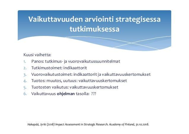 Kuusivaihetta: 1. Panos:tutkimus-javuorovaikutussuunnitelmat 2. Tutkimustoimet:indikaattorit 3. Vuorovaikutusto...