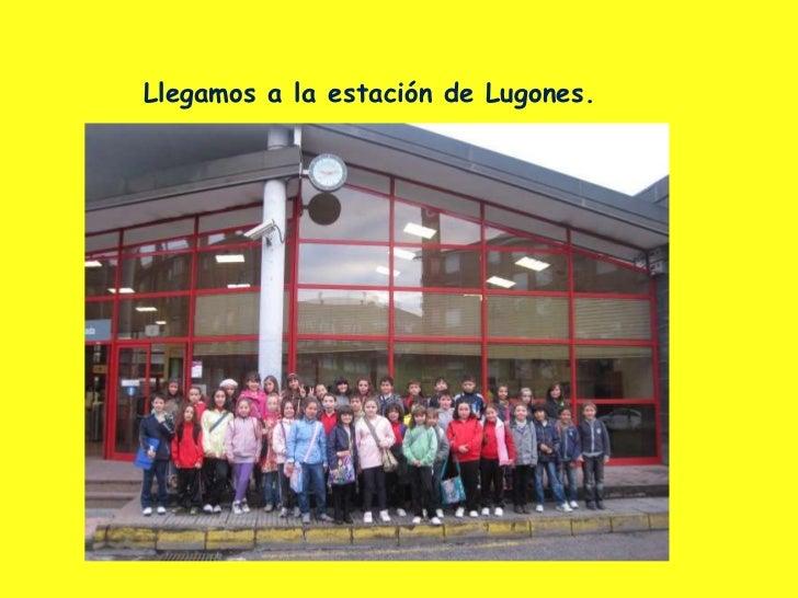 Llegamos a la estación de Lugones.
