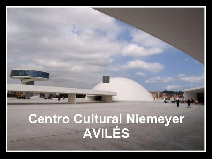 Centro Cultural Niemeyer AVILÉS