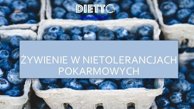 ŻYWIENIE W NIETOLERANCJACH POKARMOWYCH www.dietto.pl