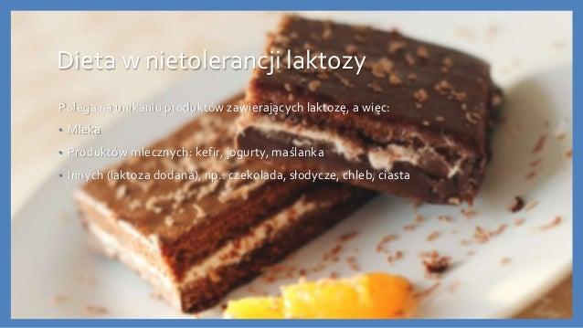 Dieta w nietolerancji laktozy Polega na unikaniu produktów zawierających laktozę, a więc: • Mleka • Produktów mlecznych: k...