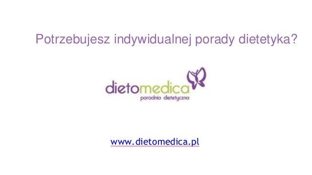Potrzebujesz indywidualnej porady dietetyka? www.dietomedica.pl