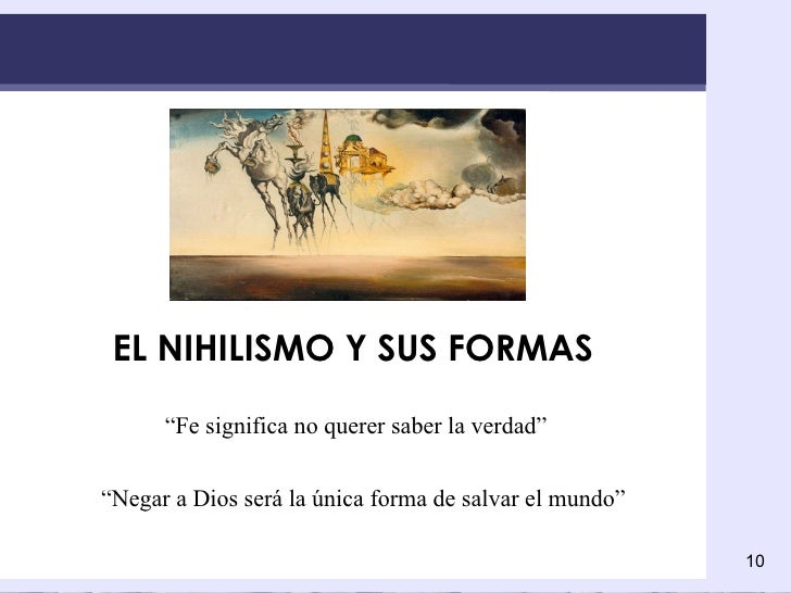 """EL NIHILISMO Y SUS FORMAS """" Fe significa no querer saber la verdad"""" """" Negar a Dios será la única forma de salvar el mundo"""""""