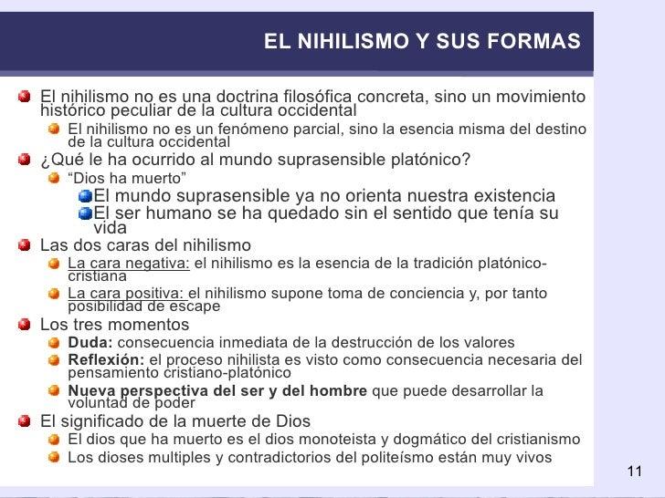 EL NIHILISMO Y SUS FORMAS <ul><li>El nihilismo no es una doctrina filosófica concreta, sino un movimiento histórico peculi...