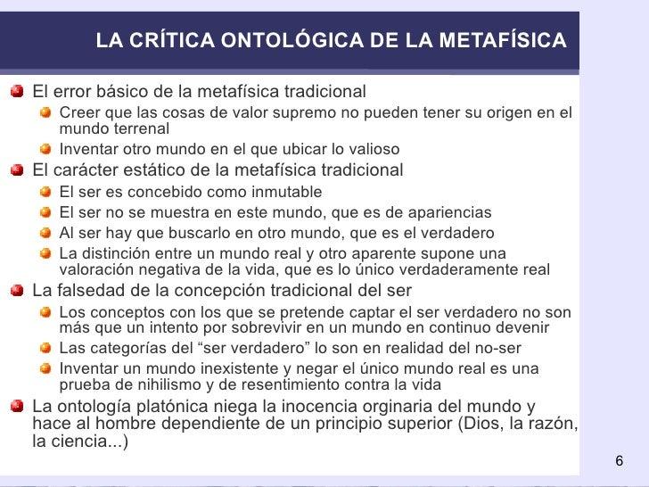 LA CRÍTICA ONTOLÓGICA DE LA METAFÍSICA <ul><li>El error básico de la metafísica tradicional </li></ul><ul><ul><li>Creer qu...