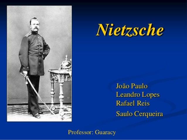 Nietzsche                     João Paulo                     Leandro Lopes                     Rafael Reis                ...