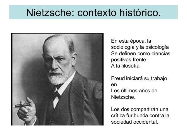Nietzsche: contexto histórico. En esta época, la sociología y la psicología Se definen como ciencias positivas frente A la...
