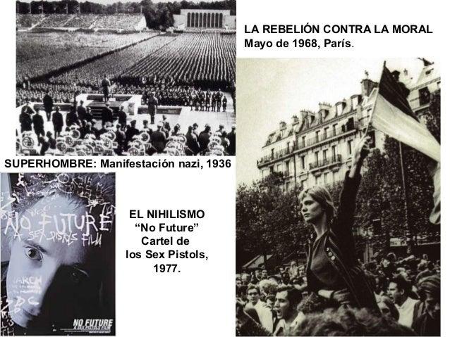 """SUPERHOMBRE: Manifestación nazi, 1936 LA REBELIÓN CONTRA LA MORAL Mayo de 1968, París. EL NIHILISMO """"No Future"""" Cartel de ..."""