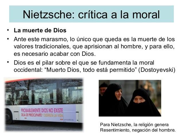 Nietzsche: crítica a la moral • La muerte de Dios • Ante este marasmo, lo único que queda es la muerte de los valores trad...