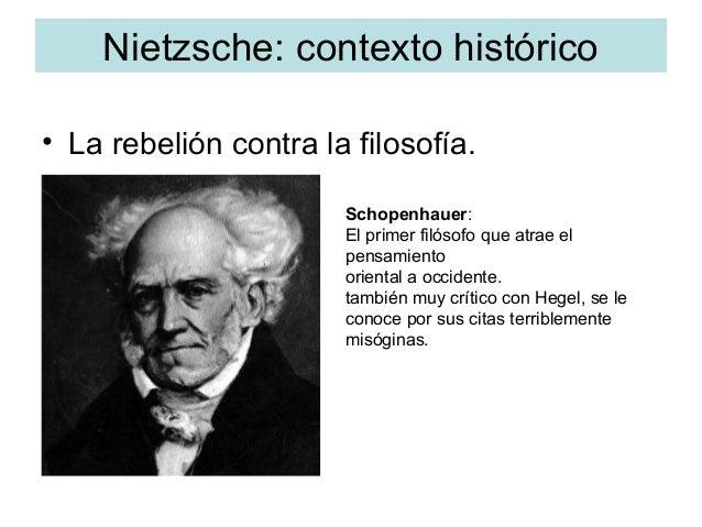 Nietzsche: contexto histórico • La rebelión contra la filosofía. Schopenhauer: El primer filósofo que atrae el pensamiento...