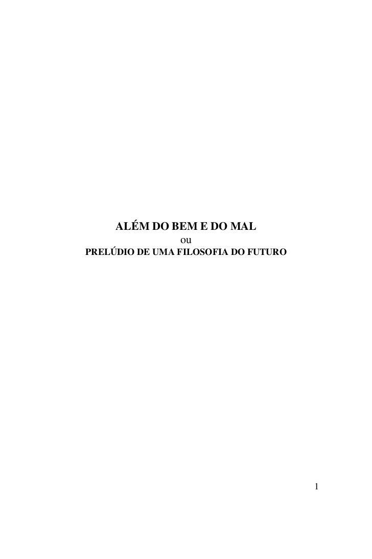 ALÉM DO BEM E DO MAL              ouPRELÚDIO DE UMA FILOSOFIA DO FUTURO                                      1