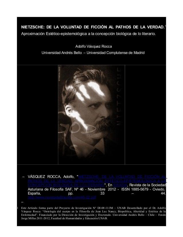 Nietzsche                                       1   NIETZSCHE: DE LA VOLUNTAD DE FICCIÓN AL PATHOS DE LA VERDAD. 1   Aprox...