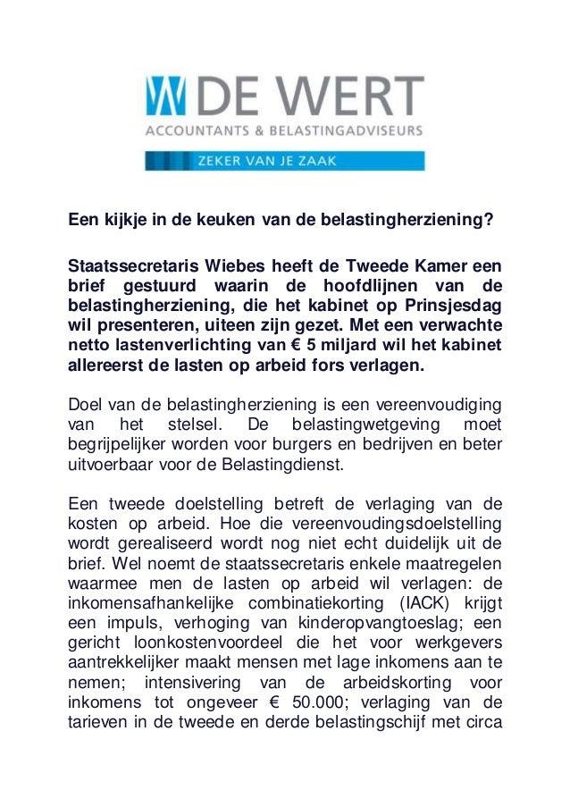 Een kijkje in de keuken van de belastingherziening? Staatssecretaris Wiebes heeft de Tweede Kamer een brief gestuurd waari...