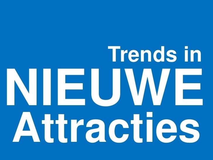 Trends in  NIEUWE Attracties